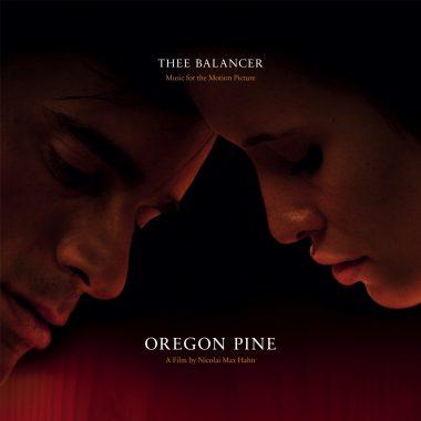 """Die Filmmusik zum Film """"Oregon Pine"""" von Rolf-Peter Schmidt aka Thee Balancer"""